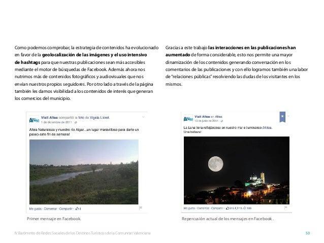 IV Barómetro de Redes Sociales de los Destinos Turísticos de la Comunitat Valenciana 53 Como podemos comprobar, la estrate...