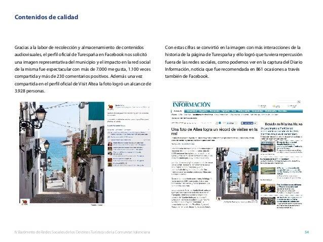 IV Barómetro de Redes Sociales de los Destinos Turísticos de la Comunitat Valenciana 54 Contenidos de calidad Gracias a la...