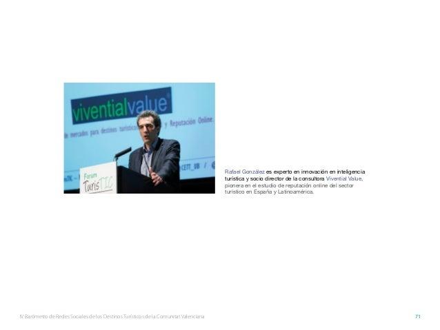 IV Barómetro de Redes Sociales de los Destinos Turísticos de la Comunitat Valenciana 71 Rafael González es experto en inno...
