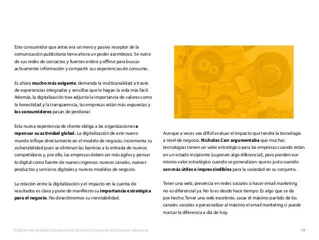 IV Barómetro de Redes Sociales de los Destinos Turísticos de la Comunitat Valenciana 73 Este consumidor que antes era un m...