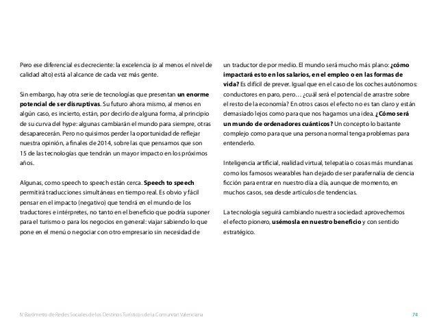 IV Barómetro de Redes Sociales de los Destinos Turísticos de la Comunitat Valenciana 74 Pero ese diferencial es decrecient...