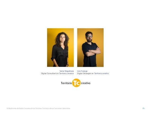 IV Barómetro de Redes Sociales de los Destinos Turísticos de la Comunitat Valenciana 75 Vania Magalhaes Digital Consultant...
