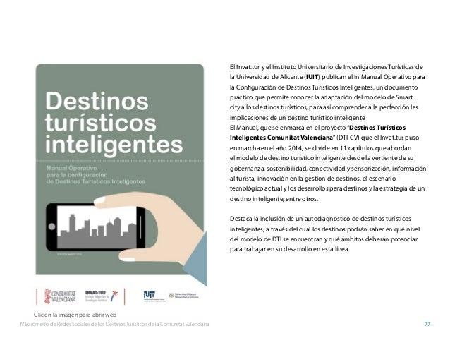 IV Barómetro de Redes Sociales de los Destinos Turísticos de la Comunitat Valenciana 77 El Invat.tur y el Instituto Univer...