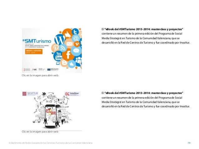 """IV Barómetro de Redes Sociales de los Destinos Turísticos de la Comunitat Valenciana 79 El """"eBook del #SMTurismo 2013-2014..."""