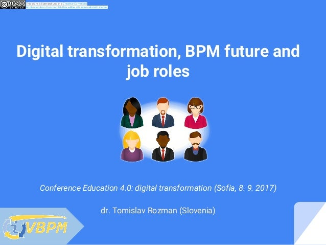 dr. Tomislav Rozman (Slovenia) Conference Education 4.0: digital transformation (Sofia, 8. 9. 2017) Digital transformation...