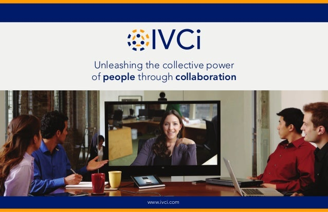 Unleashing the collective power of people through collaboration www.ivci.com