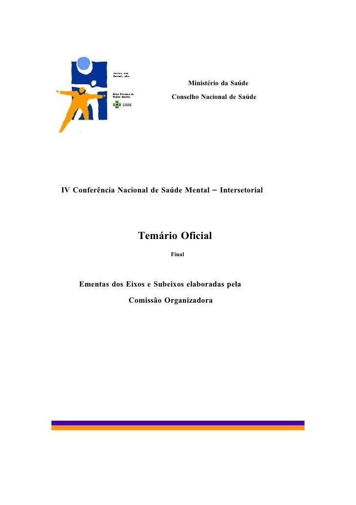 Ministério da Saúde                                Conselho Nacional de Saúde     IV Conferência Nacional de Saúde Mental ...