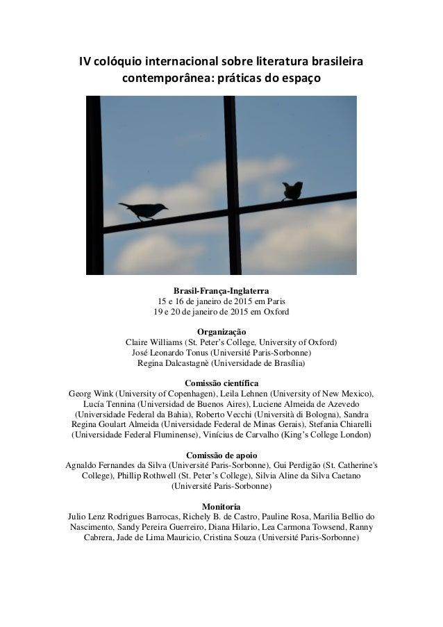 IV colóquio internacional sobre literatura brasileira contemporânea: práticas do espaço Brasil-França-Inglaterra 15 e 16 d...