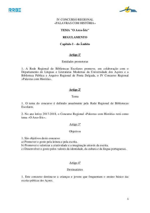 """1 IV CONCURSO REGIONAL «PALAVRAS COM HISTÓRIA» TEMA """"O Arco-Íris"""" REGULAMENTO Capítulo I – do Âmbito Artigo 1º Entidades p..."""