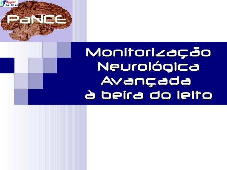 Monitorização Neurológica Avançada  à beira do leito