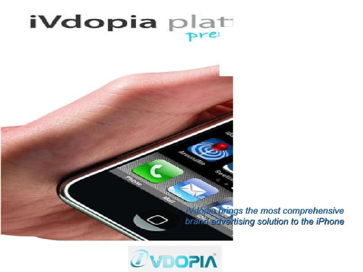 iVdopia brings the most comprehensive brand advertising solution to the iPhone
