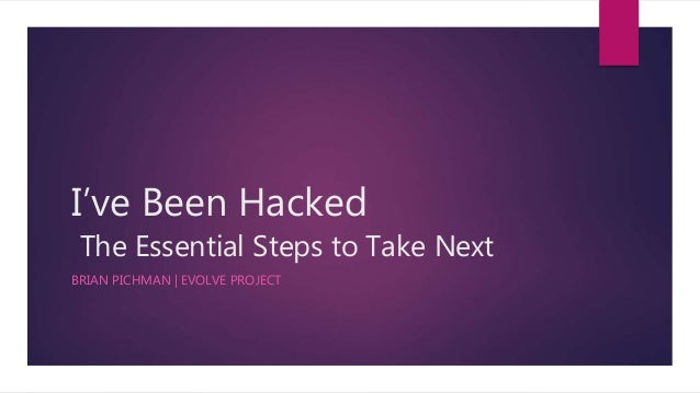 I've Been Hacked The Essential Steps to Take Next BRIAN PICHMAN | EVOLVE PROJECT