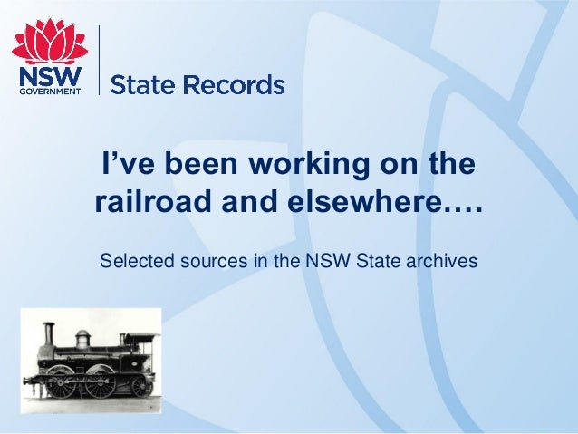 I've been working on the railroad and elsewhere…. Selected sources in the NSW State archives