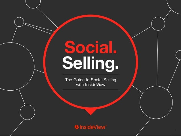 Social.  Selling.  The Guide to Social Selling  with InsideView  Social Selling. The Guide to Social Selling Social Sellin...