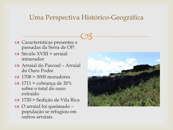 Uma Perspectiva Histórico-Geográfica Características presentes e                               passadas da Serra de OP:...