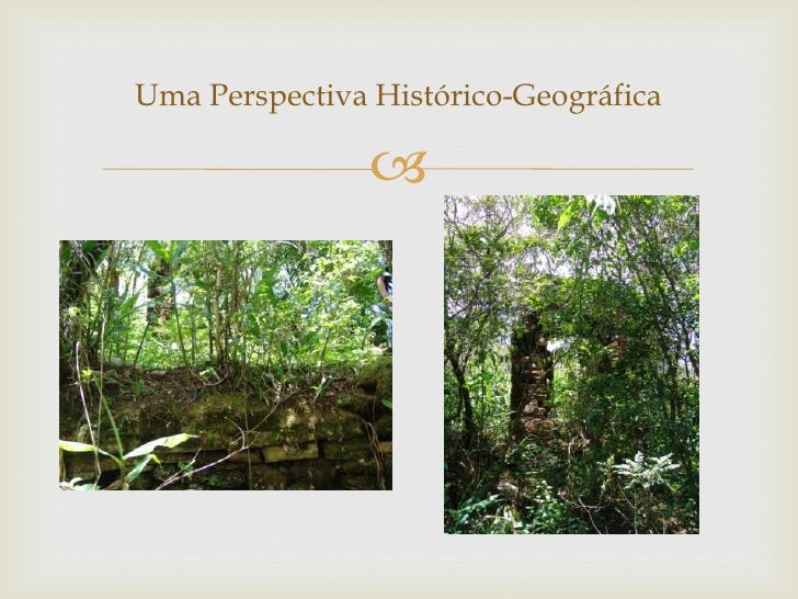 Uma Perspectiva Histórico-Geográfica                
