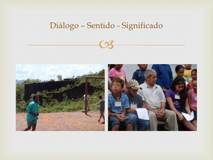Diálogo – Sentido - Significado             