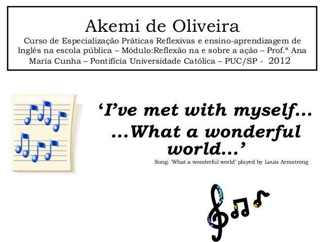 Akemi de Oliveira Curso de Especialização Práticas Reflexivas e ensino-aprendizagem de Inglês na escola pública – Módulo:R...