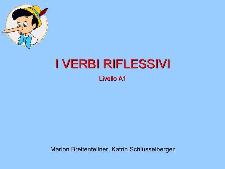 I VERBI RIFLESSIVI Livello A1 Marion Breitenfellner, Katrin Schlüsselberger