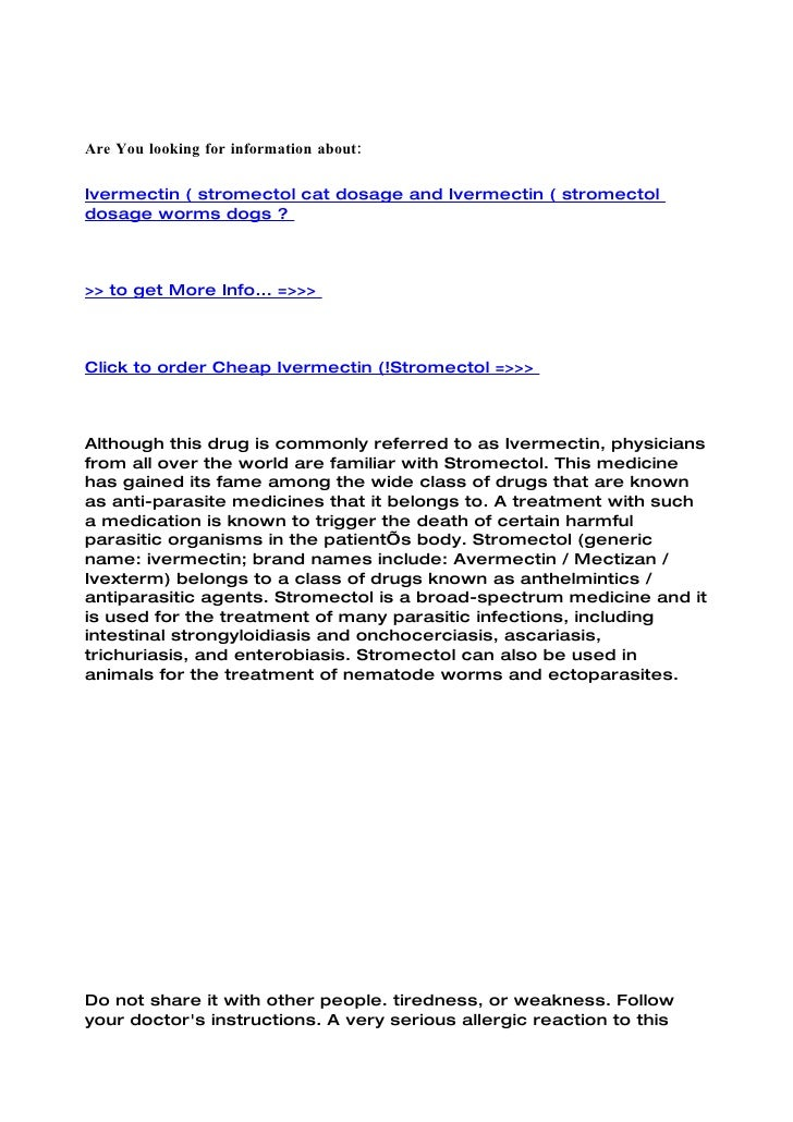 Are You looking for information about:  Ivermectin ( stromectol cat dosage and Ivermectin ( stromectol dosage worms dogs ?...