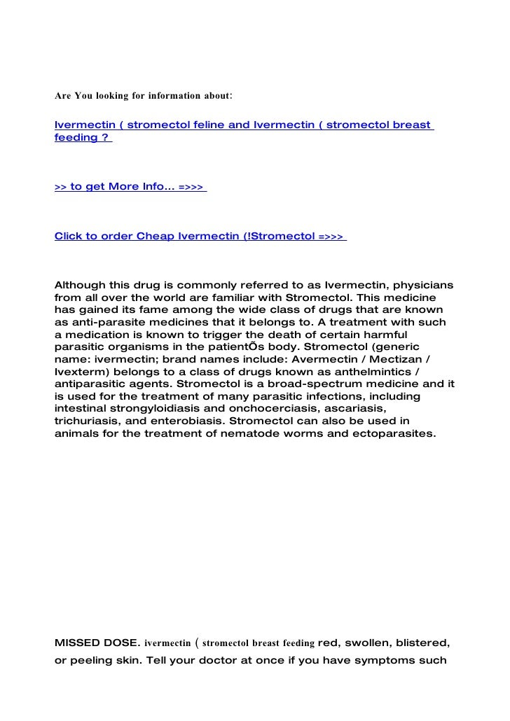 Are You looking for information about:  Ivermectin ( stromectol feline and Ivermectin ( stromectol breast feeding ?    >> ...