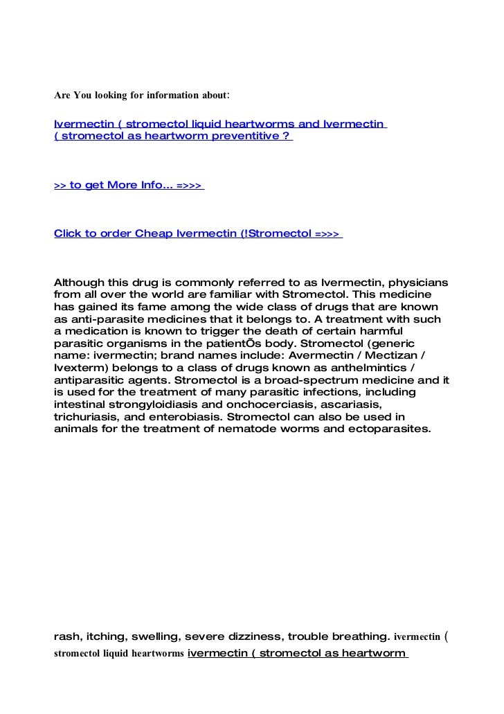 Are You looking for information about:  Ivermectin ( stromectol liquid heartworms and Ivermectin ( stromectol as heartworm...