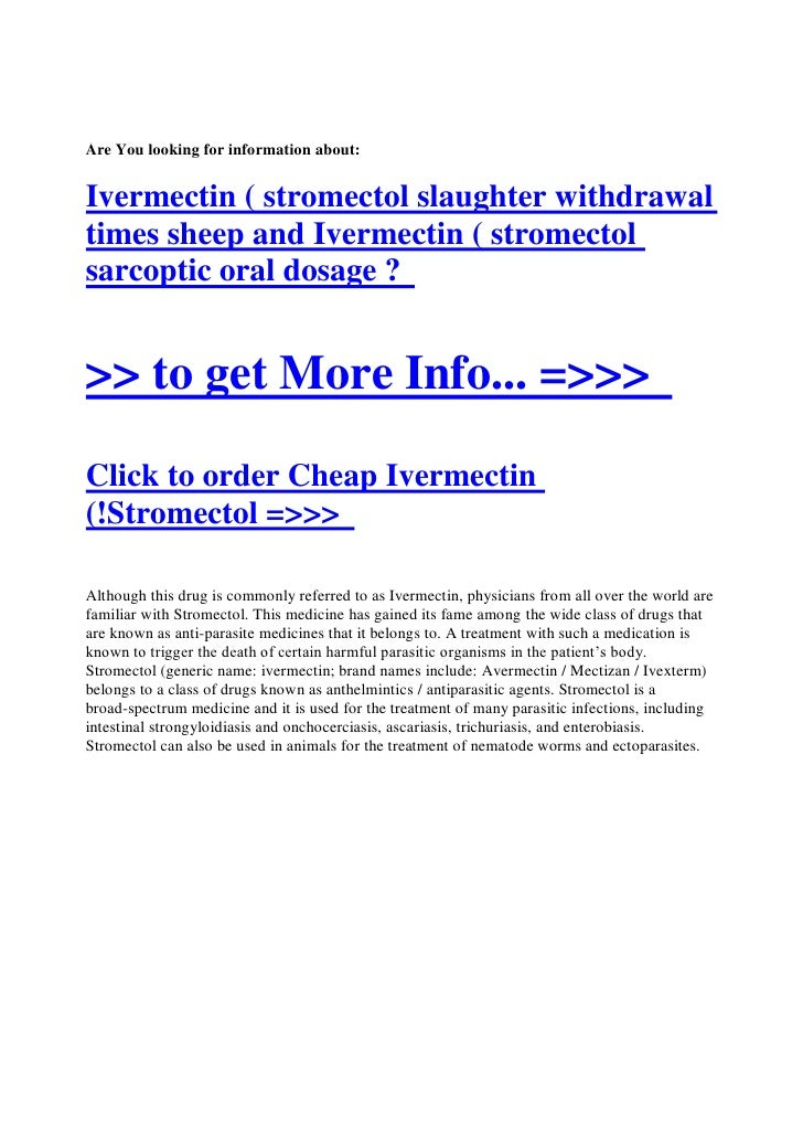 Are You looking for information about:   Ivermectin ( stromectol slaughter withdrawal times sheep and Ivermectin ( stromec...