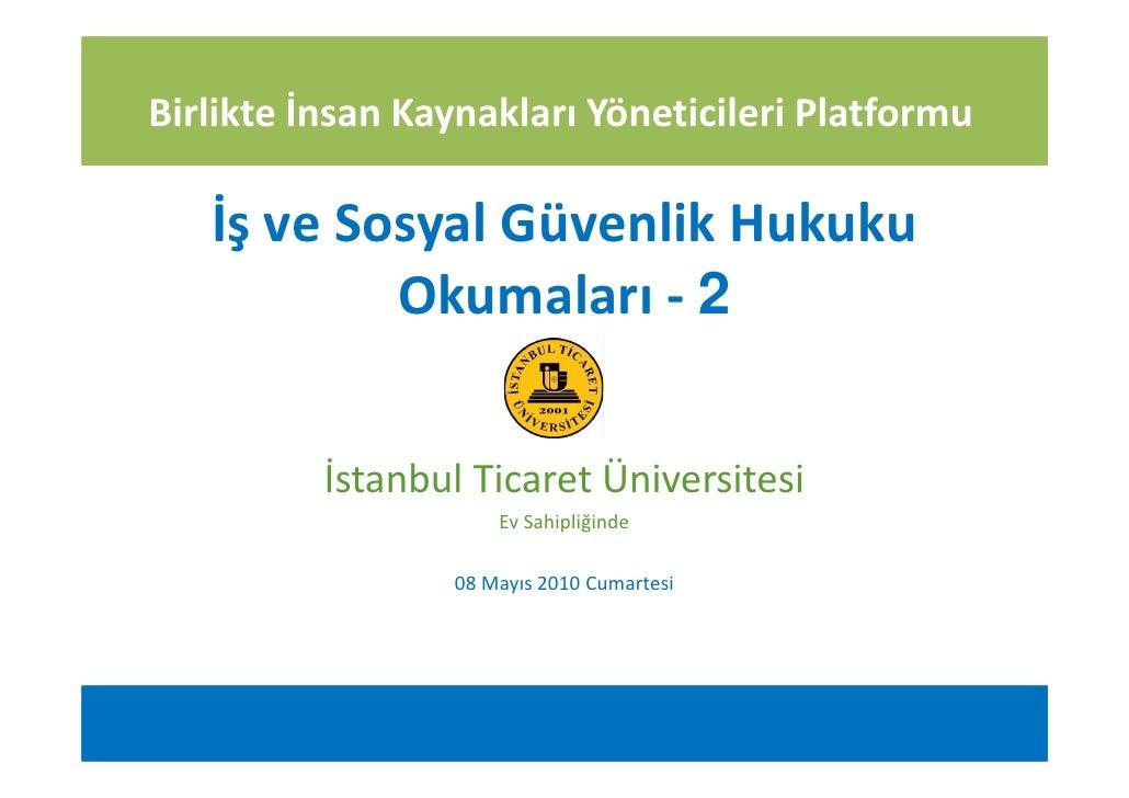Birlikte İnsan Kaynakları Yöneticileri Platformu     İş ve Sosyal Güvenlik Hukuku            Okumaları - 2             İst...
