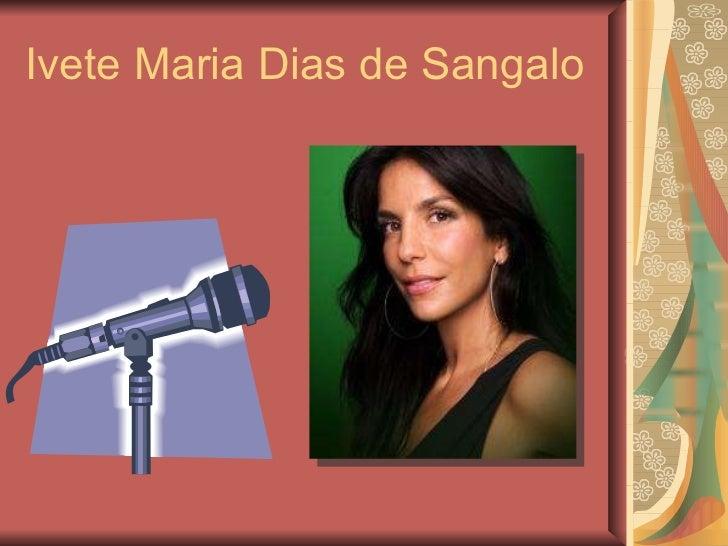 Ivete Maria Dias de Sangalo