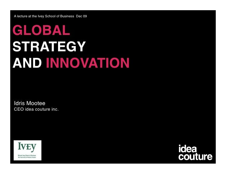 A lecture at the Ivey School of Business Dec 09      GLOBAL STRATEGY 