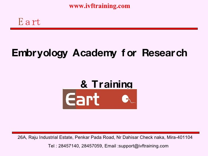 E art Embryology Academy for Research  & Training 26A, Raju Industrial Estate, Penkar Pada Road, Nr Dahisar Check naka, Mi...