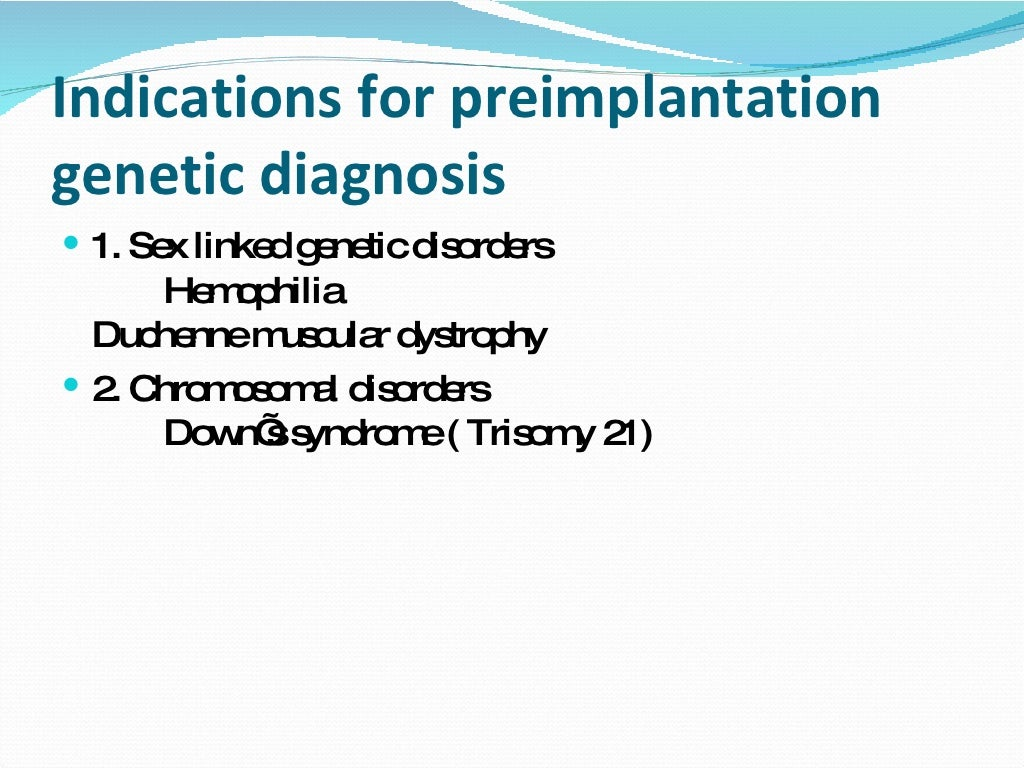 an analysis of preimplantation genetic diagnosis pgd This current page is a general starting point for the topic of preimplantation genetic screening (pgs) also called preimplantation genetic diagnosis (pgd) began during the 1990's as an alternative to other forms of prenatal diagnosis.