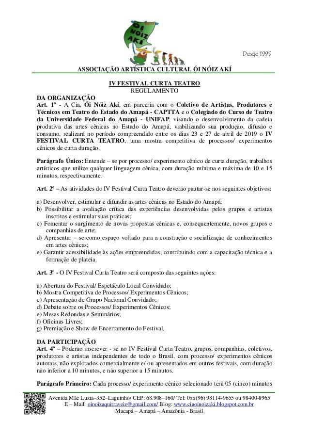 ASSOCIAÇÃO ARTÍSTICA CULTURAL ÓI NÓIZ AKÍ Avenida Mãe Luzia–352–Laguinho/ CEP: 68.908–160/ Tel: 0xx(96) 98114-9655 ou 9840...