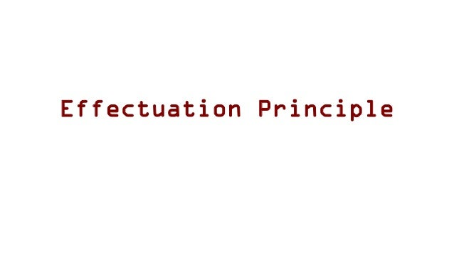 Effectuation Principle