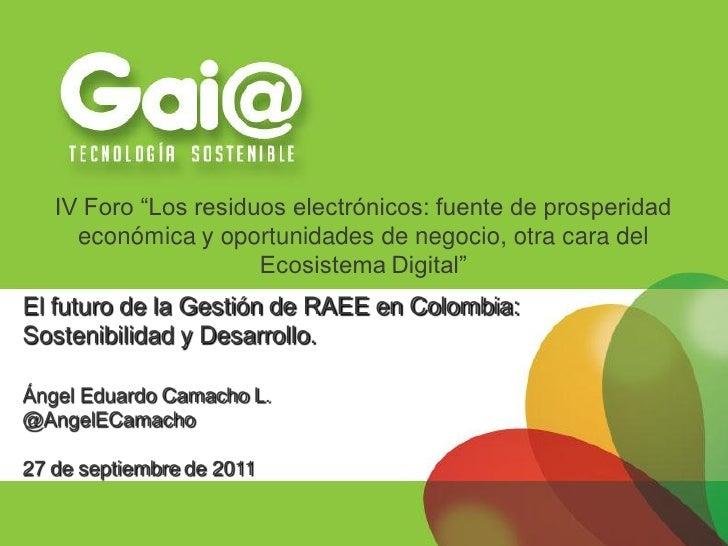 """IV Foro """"Los residuos electrónicos: fuente de prosperidad     económica y oportunidades de negocio, otra cara del         ..."""