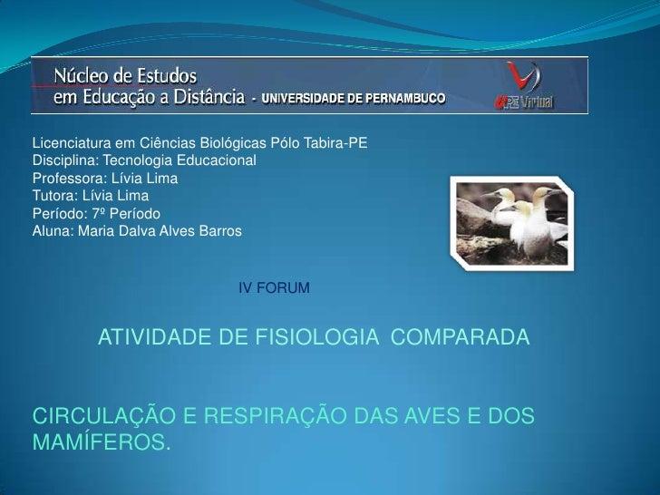 Licenciatura em Ciências Biológicas Pólo Tabira-PE<br />Disciplina: Tecnologia Educacional<br />Professora: Lívia Lima<br ...