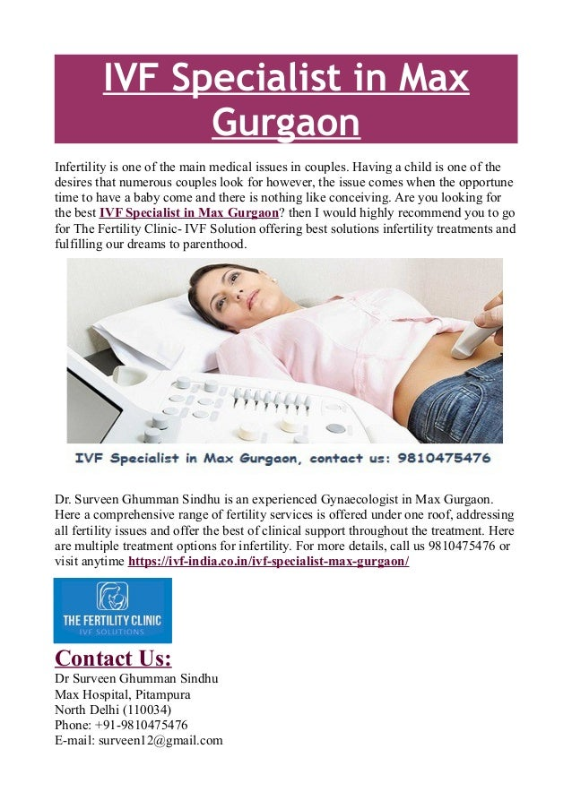 IVF Specialist in Max Gurgaon Infertility is one of the main medical issues in couples. Having a child is one of the desir...