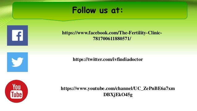 Follow us at: https://twitter.com/ivfindiadoctor https://www.youtube.com/channel/UC_ZePnBE6a7xm DBXjEkO45g https://www.fac...