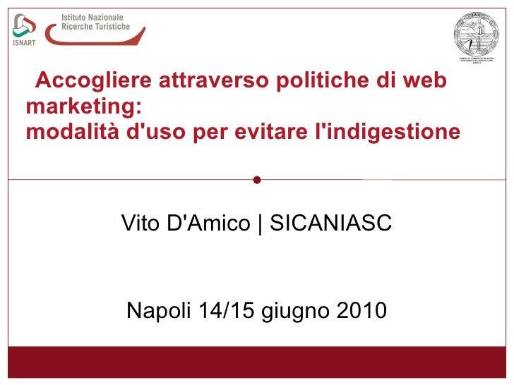 Accogliere attraverso politiche di web marketing:  modalità d'uso per evitare l'indigestione Vito D'Amico | SICANIASC Napo...