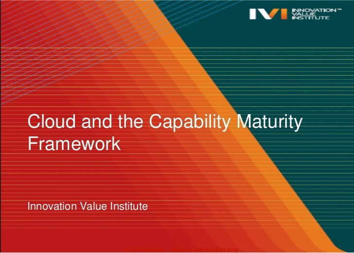 Cloud and the Capability Maturity Framework<br />Innovation Value Institute<br />