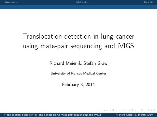 Introduction  Methods  Results  Translocation detection in lung cancer using mate-pair sequencing and iVIGS Richard Meier ...