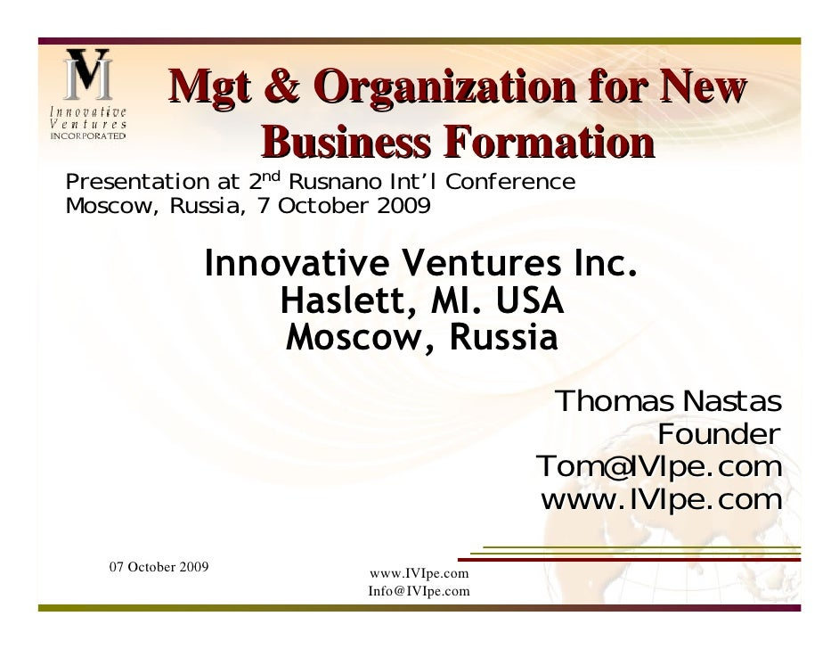 Mgt & Organization for New                Business Formation Presentation at 2nd Rusnano Int'l Conference Moscow, Russia, ...