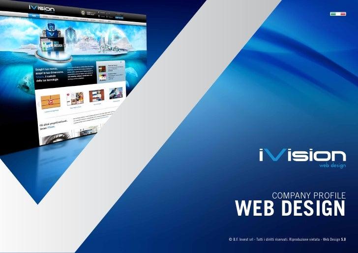 COMPANY PROFILE    WEB DESIGN© B.F. Invest srl - Tutti i diritti riservati. Riproduzione vietata - Web Design 5.0