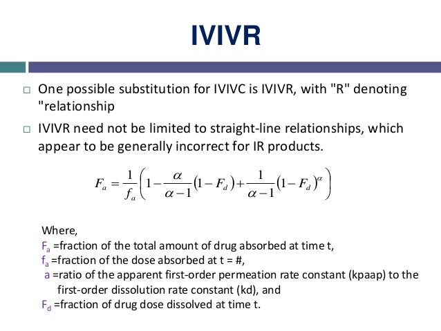 IVIVM  The objective of dissolution testing is to achieve predictability of testing based on (co)relationship.  Differen...