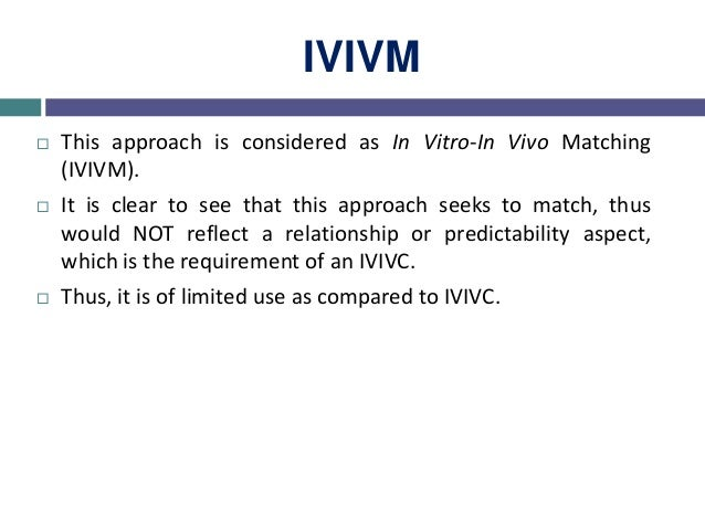 Applications of IVIVC IVIVC plays an important role in product development:-  serves as a surrogate of in vivo and assist...