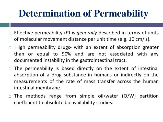 Determination of Permeability Human Studies  Mass balance pharmacokinetic studies  Absolute bioavailability studies, int...