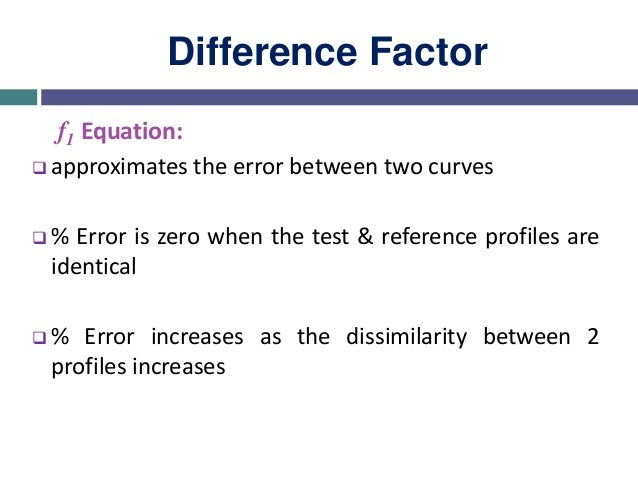 Similarity Factor The similarity factor is a logarithmic reciprocal square root transformation of the sum squared error an...