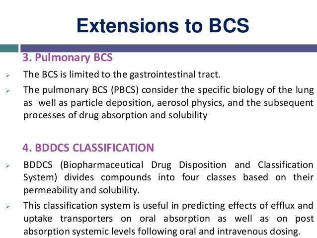 Difference Between BCS & BDDCS BCS BDDCS It takes into account solubility and permeability criteria to classify drugs. It ...