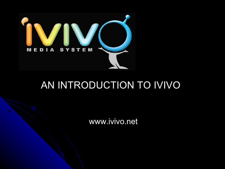 www.ivivo.net AN INTRODUCTION TO IVIVO