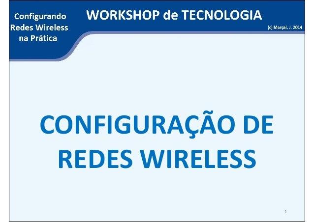 CONFIGURAÇÃO DE  REDES WIRELESS  1